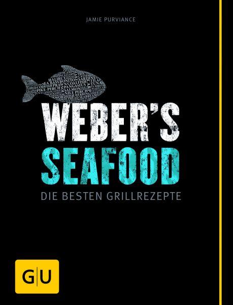 Weber's Seafood - Die besten Grillrezepte